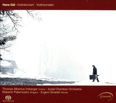 Hans Gál: Violinkonzert; Violinsonaten