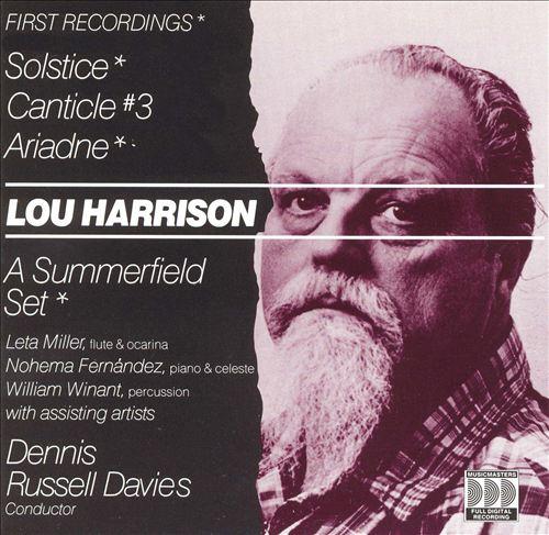 Lou Harrison: Solstice; Canticle No. 3; Ariadne