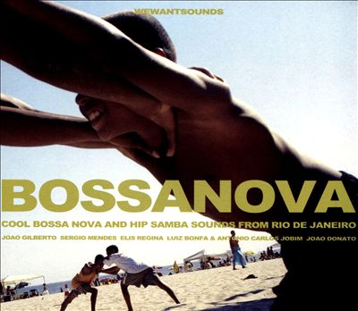 Bossanova: Cool Bossa Nova and Hip Samba Sounds from Rio de Janeiro