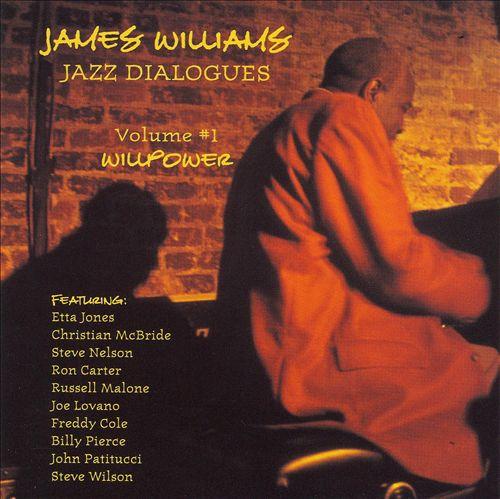 Jazz Dialogues, Vol. 1: Willpower