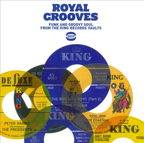 Royal Grooves: Funky and Groovy Soul from the King Records Vaults