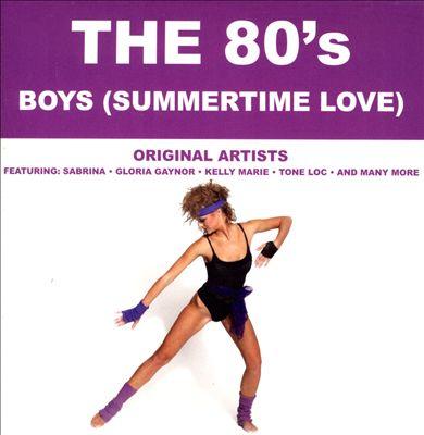 The '80s: Boys (Summertime Love)