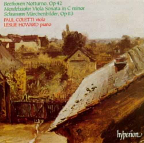 Beethoven: Notturno, Op. 42; Mendelssohn: Viola Sonata in C minor; Schumann: Märchenbilder, Op. 113