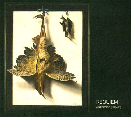Gregory Spears: Requiem