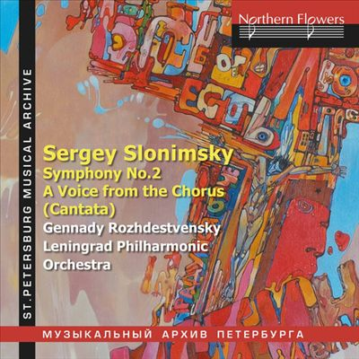 Sergey Slonimsky: Symphony No. 2; A Voice from the Chorus (Cantata)