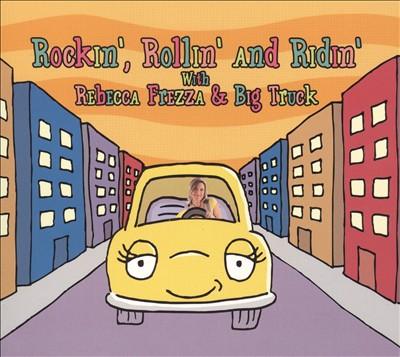 Rockin', Rollin' and Ridin' With Rebecca Frezza & Big Truck