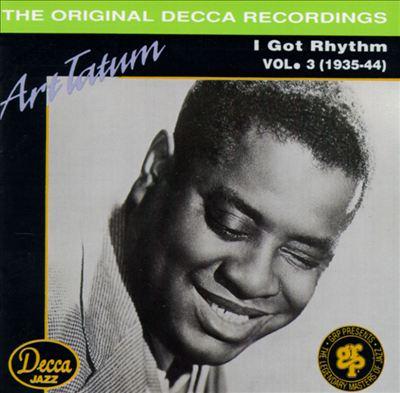 I Got Rhythm: Art Tatum, Vol. 3 (1935-1944)