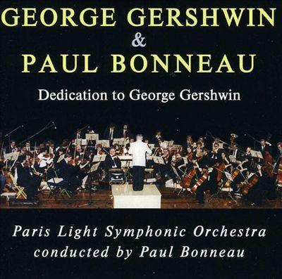 George Gershwin & Paul Bonneau: Dedication to George Gershwin