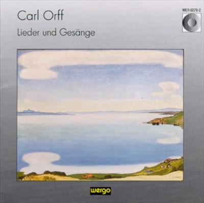 Carl Orff: Lieder und Gesange
