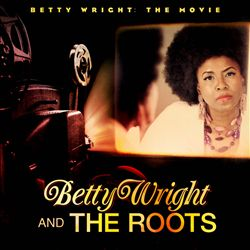 Betty Wright: The Movie