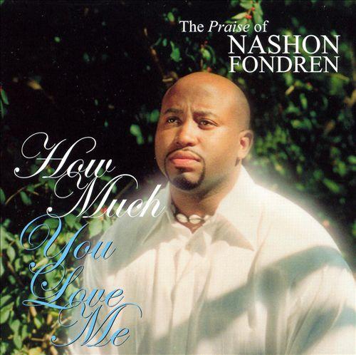 How Much You Love Me: The Praise Of Nashon Fondren