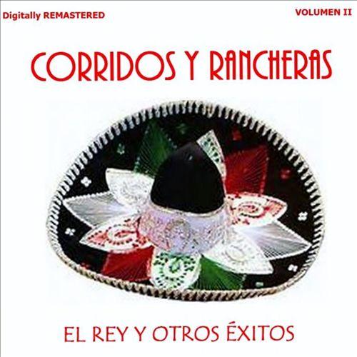 Corridos y Rancheras, Vol. 2: El Rey y Otros Éxitos