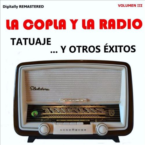 La Copla y la Radio, Vol. 3 - Tatuaje y Otros Éxitos