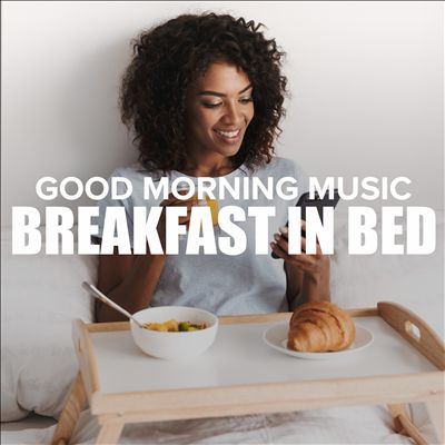 Good Morning Music: Breakfast in Bed
