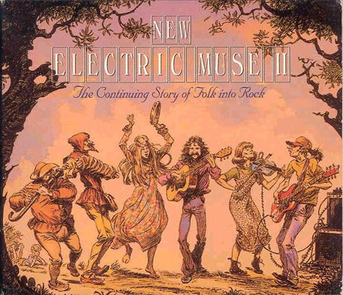New Electric Muse II: The Continuing Story of Folk into Rock