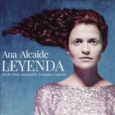 Leyenda: World Music Inspired By Feminine Legends