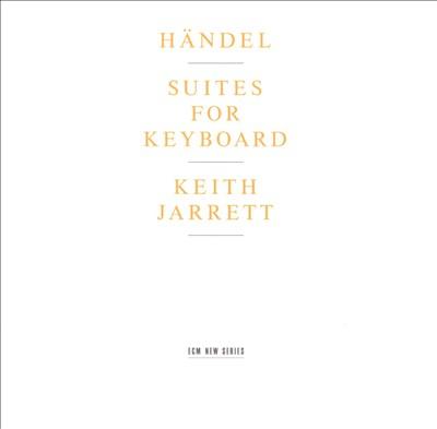 Händel: Suites for Keyboard
