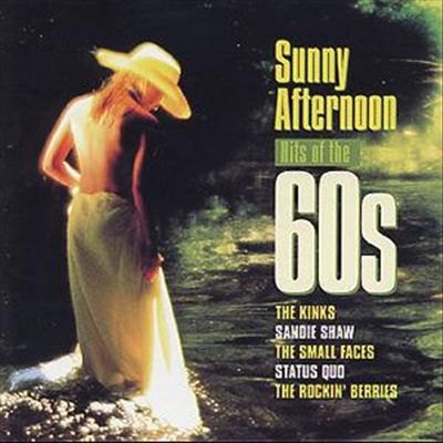 Sunny Afternoon: Hits of the 60's
