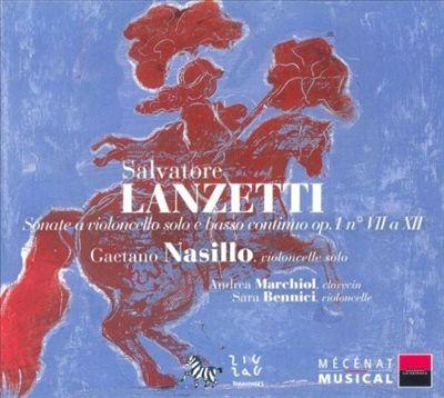 Salvatore Lanzetti: Sonate a Violoncello Solo & Basso Continuo Op. 1 No. 7 a 12