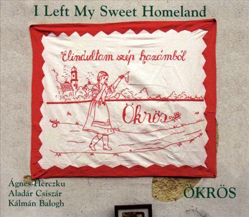 Elindultan Szep Hazambol: I Left My Sweet Homeland