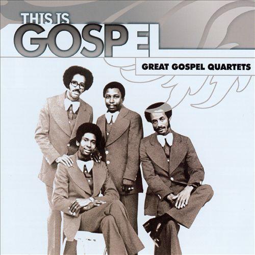 This Is Gospel: Great Gospel Quartets