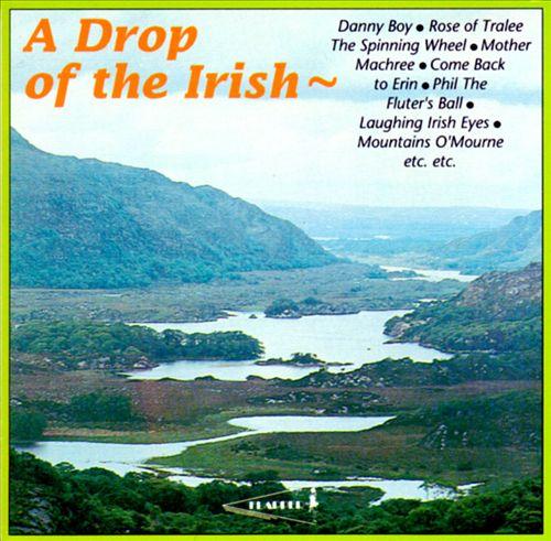 A Drop of the Irish: Irish Songs and Ballads