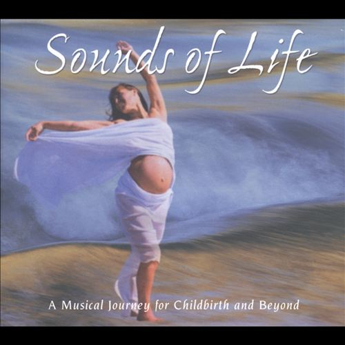 Sounds of Life: A Musical Journey for Childbirth and Beyond