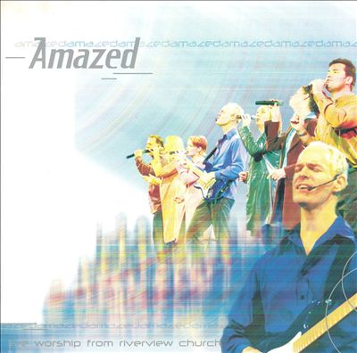 Amazed: Live Worship from Riverview Church