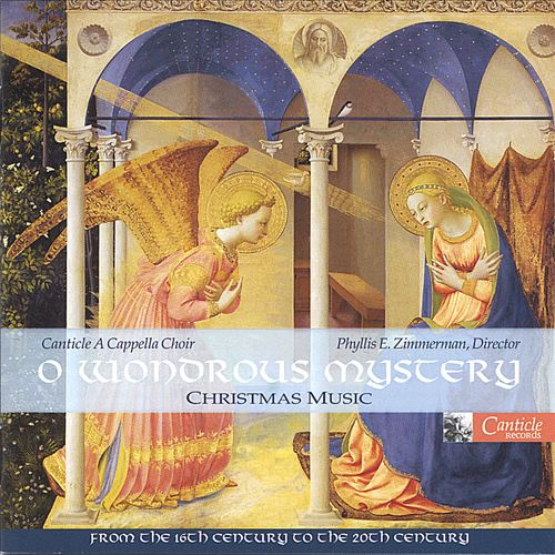 O Wondrous Mystery: Christmas Music from the 16th Century to the 20th Century