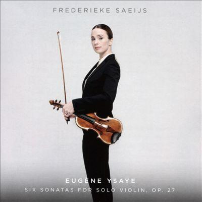 Eugene Ysaÿe: Six Sonatas for Solo Violin, Op. 27