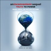 An Inconvenient Sequel: Truth to Power [Music From the Motion Picture]