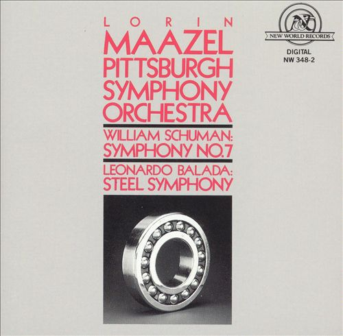 William Schuman: Symphony No. 7; Leonardo Balada: Steel Symphony