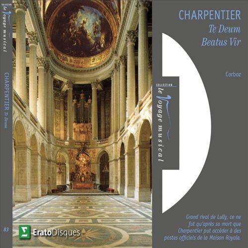 Charpentier: Te Deum; Beatus Vir