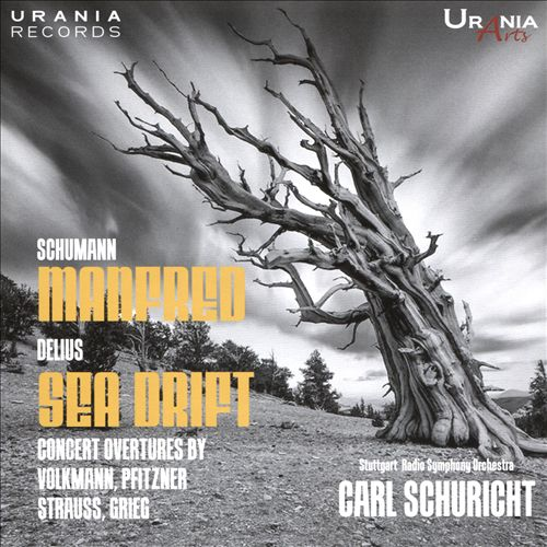 Schumann: Manfred; Delius: Sea Drift