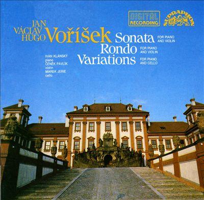Jan Václav Hugo Vorísek: Violin Sonata; Rondo; Variations