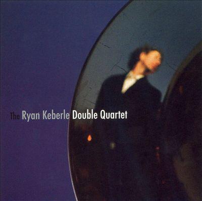 The Ryan Keberle Double Quartet