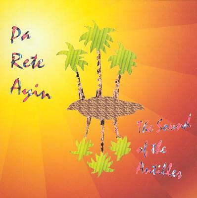 Pa Rete Ayin: Sound of the Antilles