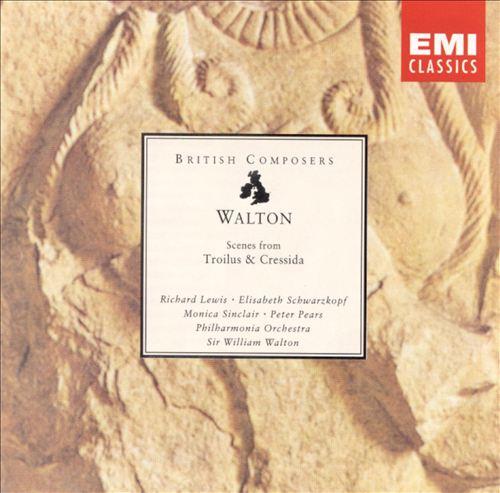 Walton: Scenes From Troilus & Cressida