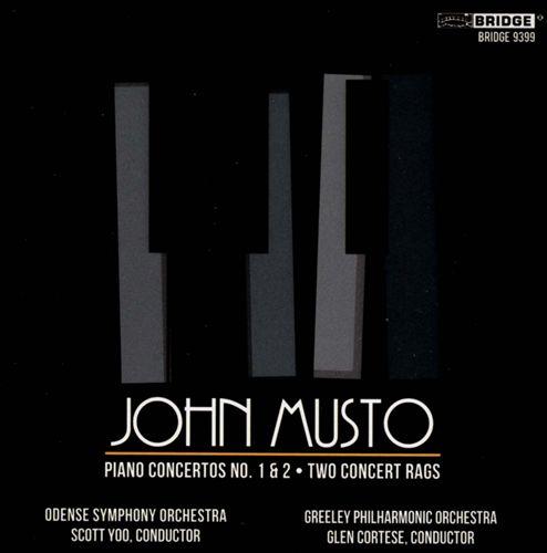 John Musto: Piano Concertos Nos. 1 & 2; Two Concert Rags