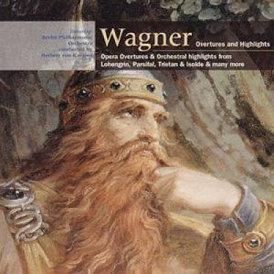 Wagner: Overtures & Highlights