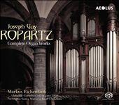 Joseph Guy Ropartz: Complete Organ Works