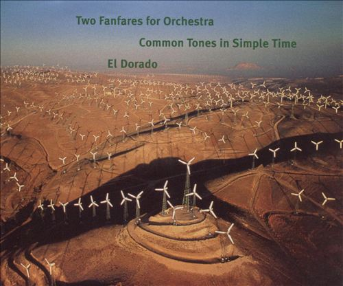 Adams: Two Fanfares for Orchestra; Common Tones in Simple Time; El Dorado