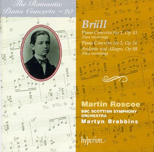 Ignaz Brüll: Piano Concerto No. 1, Op 10; Piano Concerto No 2, Op 24; Andante and Allegro, Op 88
