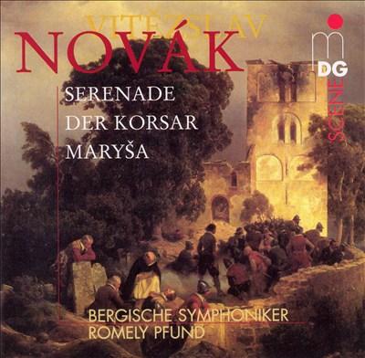Vitezslav Novák: Serenade; Der Korsar; Marysa