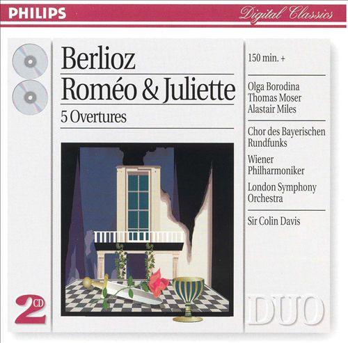Berlioz: Roméo et Juliette; 5 Overtures
