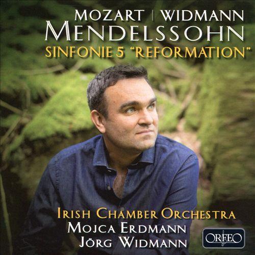 Mozart, Widmann, Mendelssohn: Sinfonie 5