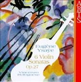 Ysaÿe: Sonatas for violin solo, Op. 27