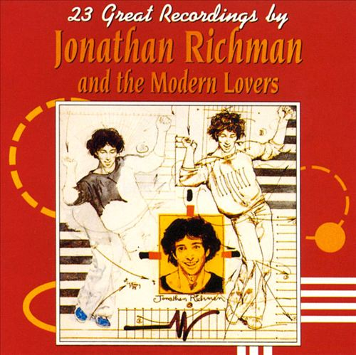 23 Great Recordings by Jonathan Richman and the Modern Lovers