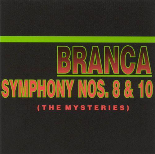 Glenn Branca: Symphony Nos. 8 & 10