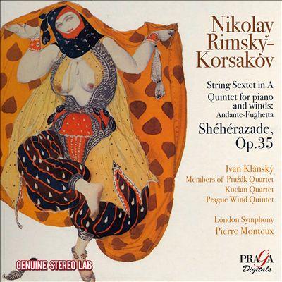 Rimsky-Korsakov: Shéhérazade, Op. 35; String Sextet in A; Quintet for Piano and Winds